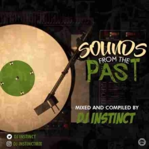 DJ Instinct - Sounds From The Past Mix (Oldies)
